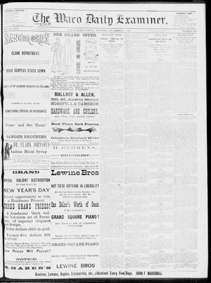 Primary view of object titled 'The Waco Daily Examiner. (Waco, Tex.), Vol. 16, No. 303, Ed. 1, Friday, December 7, 1883'.