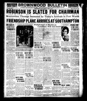 Brownwood Bulletin (Brownwood, Tex.), Vol. 28, No. 211, Ed. 1 Tuesday, June 19, 1928