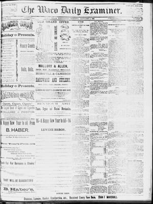 Primary view of object titled 'The Waco Daily Examiner. (Waco, Tex.), Vol. 16, No. 325, Ed. 1, Wednesday, January 2, 1884'.