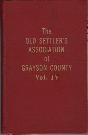 Old Settler's Association of Grayson County, Volume 4.