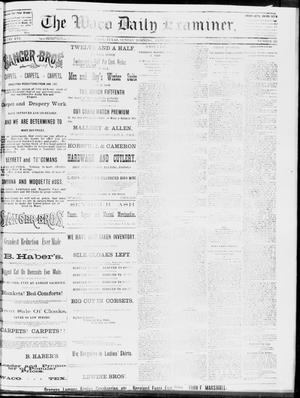 Primary view of object titled 'The Waco Daily Examiner. (Waco, Tex.), Vol. 16, No. 335, Ed. 1, Sunday, January 13, 1884'.