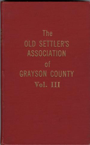 Primary view of object titled 'Old Settler's Association of Grayson County, Vol. 3.'.