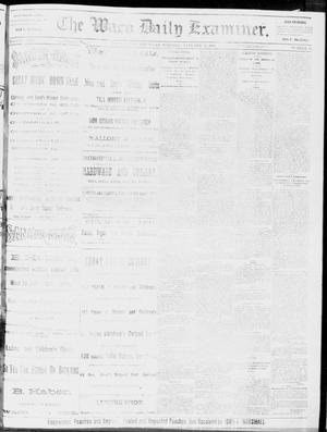 Primary view of object titled 'The Waco Daily Examiner. (Waco, Tex.), Vol. 17, No. 13, Ed. 1, Thursday, January 31, 1884'.