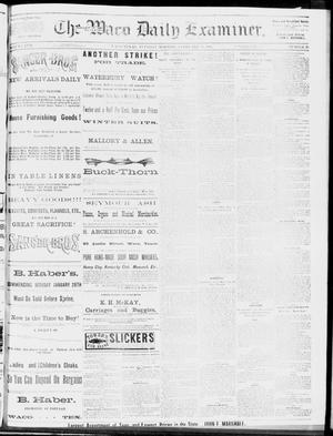 Primary view of object titled 'The Waco Daily Examiner. (Waco, Tex.), Vol. 17, No. 29, Ed. 1, Tuesday, February 19, 1884'.