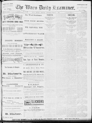 Primary view of object titled 'The Waco Daily Examiner. (Waco, Tex.), Vol. 17, No. 44, Ed. 1, Friday, March 7, 1884'.