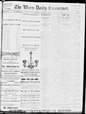 Primary view of object titled 'The Waco Daily Examiner. (Waco, Tex.), Vol. 17, No. 48, Ed. 1, Wednesday, March 12, 1884'.