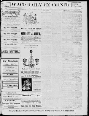 Primary view of object titled 'The Waco Daily Examiner. (Waco, Tex.), Vol. 17, No. 94, Ed. 1, Saturday, May 3, 1884'.