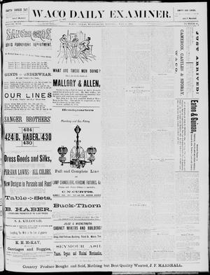 Primary view of object titled 'The Waco Daily Examiner. (Waco, Tex.), Vol. 17, No. 103, Ed. 1, Wednesday, May 14, 1884'.
