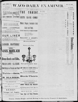 Primary view of object titled 'The Waco Daily Examiner. (Waco, Tex.), Vol. 17, No. 104, Ed. 1, Thursday, May 15, 1884'.