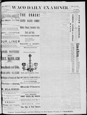 Primary view of object titled 'The Waco Daily Examiner. (Waco, Tex.), Vol. 17, No. 110, Ed. 1, Thursday, May 22, 1884'.