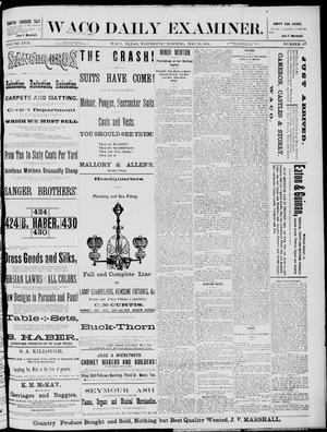 Primary view of object titled 'The Waco Daily Examiner. (Waco, Tex.), Vol. 17, No. 116, Ed. 1, Wednesday, May 28, 1884'.