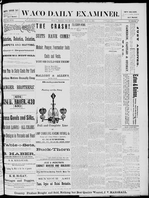 Primary view of object titled 'The Waco Daily Examiner. (Waco, Tex.), Vol. 17, No. 117, Ed. 1, Thursday, May 29, 1884'.