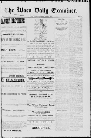 Primary view of object titled 'The Waco Daily Examiner. (Waco, Tex.), Vol. 17, No. 216, Ed. 1, Wednesday, July 2, 1884'.