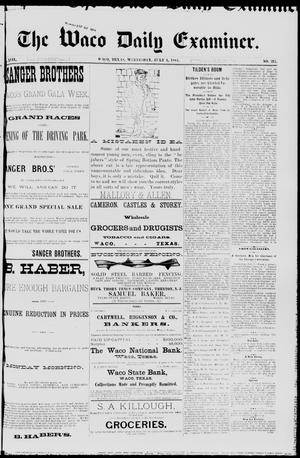 Primary view of object titled 'The Waco Daily Examiner. (Waco, Tex.), Vol. 17, No. 217, Ed. 1, Thursday, July 3, 1884'.