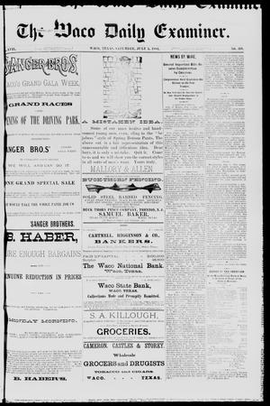 Primary view of object titled 'The Waco Daily Examiner. (Waco, Tex.), Vol. 17, No. 219, Ed. 1, Saturday, July 5, 1884'.