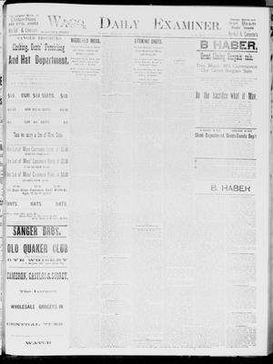 Primary view of object titled 'Waco Daily Examiner. (Waco, Tex.), Vol. 19, No. 68, Ed. 1, Tuesday, February 9, 1886'.