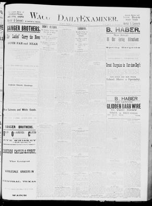 Primary view of object titled 'Waco Daily Examiner. (Waco, Tex.), Vol. 19, No. 89, Ed. 1, Friday, March 5, 1886'.
