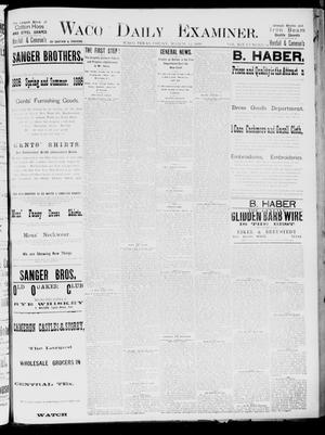 Primary view of object titled 'Waco Daily Examiner. (Waco, Tex.), Vol. 19, No. 94, Ed. 1, Friday, March 12, 1886'.