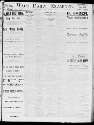 Primary view of object titled 'Waco Daily Examiner. (Waco, Tex.), Vol. 19, No. 100, Ed. 1, Friday, March 19, 1886'.