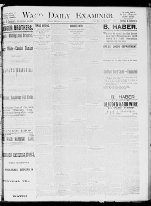 Primary view of object titled 'Waco Daily Examiner. (Waco, Tex.), Vol. 19, No. 109, Ed. 1, Tuesday, March 30, 1886'.
