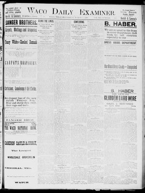 Primary view of object titled 'Waco Daily Examiner. (Waco, Tex.), Vol. 19, No. 110, Ed. 1, Wednesday, March 31, 1886'.