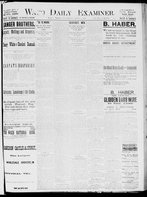 Primary view of object titled 'Waco Daily Examiner. (Waco, Tex.), Vol. 19, No. 111, Ed. 1, Thursday, April 1, 1886'.