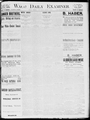 Primary view of object titled 'Waco Daily Examiner. (Waco, Tex.), Vol. 19, No. 113, Ed. 1, Saturday, April 3, 1886'.