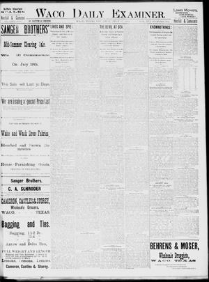 Primary view of object titled 'Waco Daily Examiner. (Waco, Tex.), Vol. 19, No. 202, Ed. 1, Thursday, July 22, 1886'.