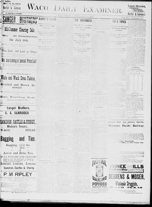 Primary view of object titled 'Waco Daily Examiner. (Waco, Tex.), Vol. 19, No. 202, Ed. 1, Friday, July 23, 1886'.