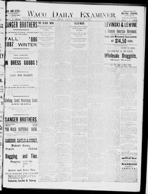 Primary view of object titled 'Waco Daily Examiner. (Waco, Tex.), Vol. 19, No. 236, Ed. 1, Friday, August 27, 1886'.