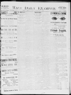 Primary view of object titled 'Waco Daily Examiner. (Waco, Tex.), Vol. 19, No. 246, Ed. 1, Tuesday, September 7, 1886'.