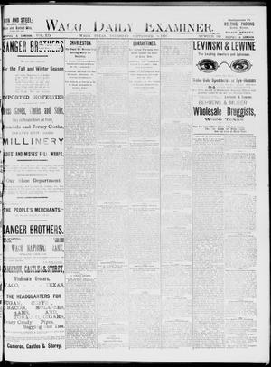 Primary view of object titled 'Waco Daily Examiner. (Waco, Tex.), Vol. 19, No. 248, Ed. 1, Thursday, September 9, 1886'.