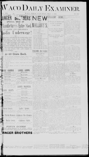 Primary view of object titled 'Waco Daily Examiner. (Waco, Tex.), Vol. 20, No. 160, Ed. 1, Saturday, May 7, 1887'.