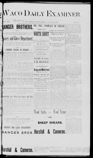 Primary view of object titled 'Waco Daily Examiner. (Waco, Tex.), Vol. 20, No. [198], Ed. 1, Wednesday, June 22, 1887'.
