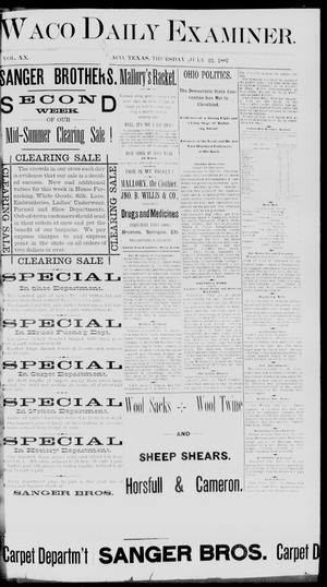 Primary view of object titled 'Waco Daily Examiner. (Waco, Tex.), Vol. 20, No. 219, Ed. 1, Thursday, July 21, 1887'.