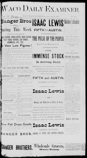 Primary view of object titled 'Waco Daily Examiner. (Waco, Tex.), Vol. 20, No. [239], Ed. 1, Wednesday, August 24, 1887'.
