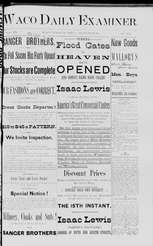 Primary view of object titled 'Waco Daily Examiner. (Waco, Tex.), Vol. 20, No. [256], Ed. 1, Tuesday, September 13, 1887'.