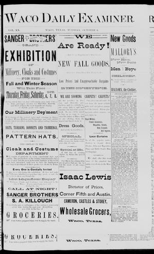 Primary view of object titled 'Waco Daily Examiner. (Waco, Tex.), Vol. 20, No. 274, Ed. 1, Tuesday, October 4, 1887'.