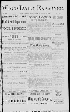Primary view of object titled 'Waco Daily Examiner. (Waco, Tex.), Vol. 20, No. 281, Ed. 1, Wednesday, October 12, 1887'.
