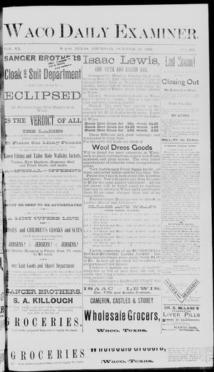 Primary view of object titled 'Waco Daily Examiner. (Waco, Tex.), Vol. 20, No. 282, Ed. 1, Thursday, October 13, 1887'.