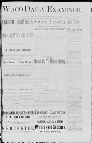 Primary view of object titled 'Waco Daily Examiner. (Waco, Tex.), Vol. 20, No. 292, Ed. 1, Tuesday, October 25, 1887'.