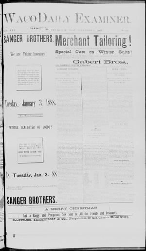 Waco Daily Examiner. (Waco, Tex.), Vol. 21, No. 36, Ed. 1, Saturday, December 31, 1887