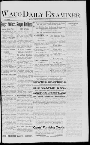Primary view of object titled 'Waco Daily Examiner. (Waco, Tex.), Vol. 21, No. 110, Ed. 1, Tuesday, March 27, 1888'.