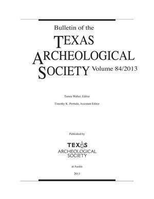 Bulletin of the Texas Archeological Society, Volume 84, 2013