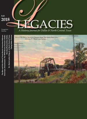 Legacies: A History Journal for Dallas and North Central Texas, Volume 30, Number 2, Fall 2018