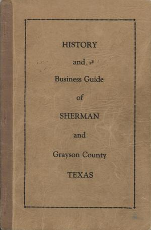 Primary view of object titled 'History and Business Guide of Sherman and Grayson County, Texas'.
