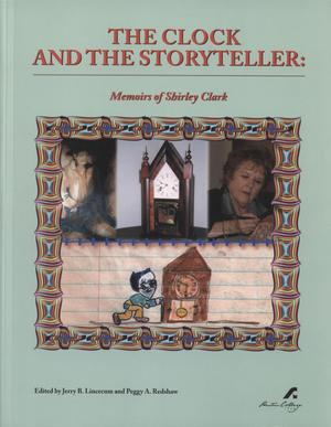 Primary view of object titled 'The Clock and the Storyteller: Memoirs of Shirley Clark'.