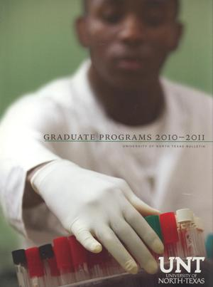 Graduate Catalog of the University of North Texas, 2010-2011