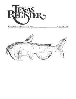 Texas Register, Volume 24, Number 8, Pages 1095-1286, February 19, 1999