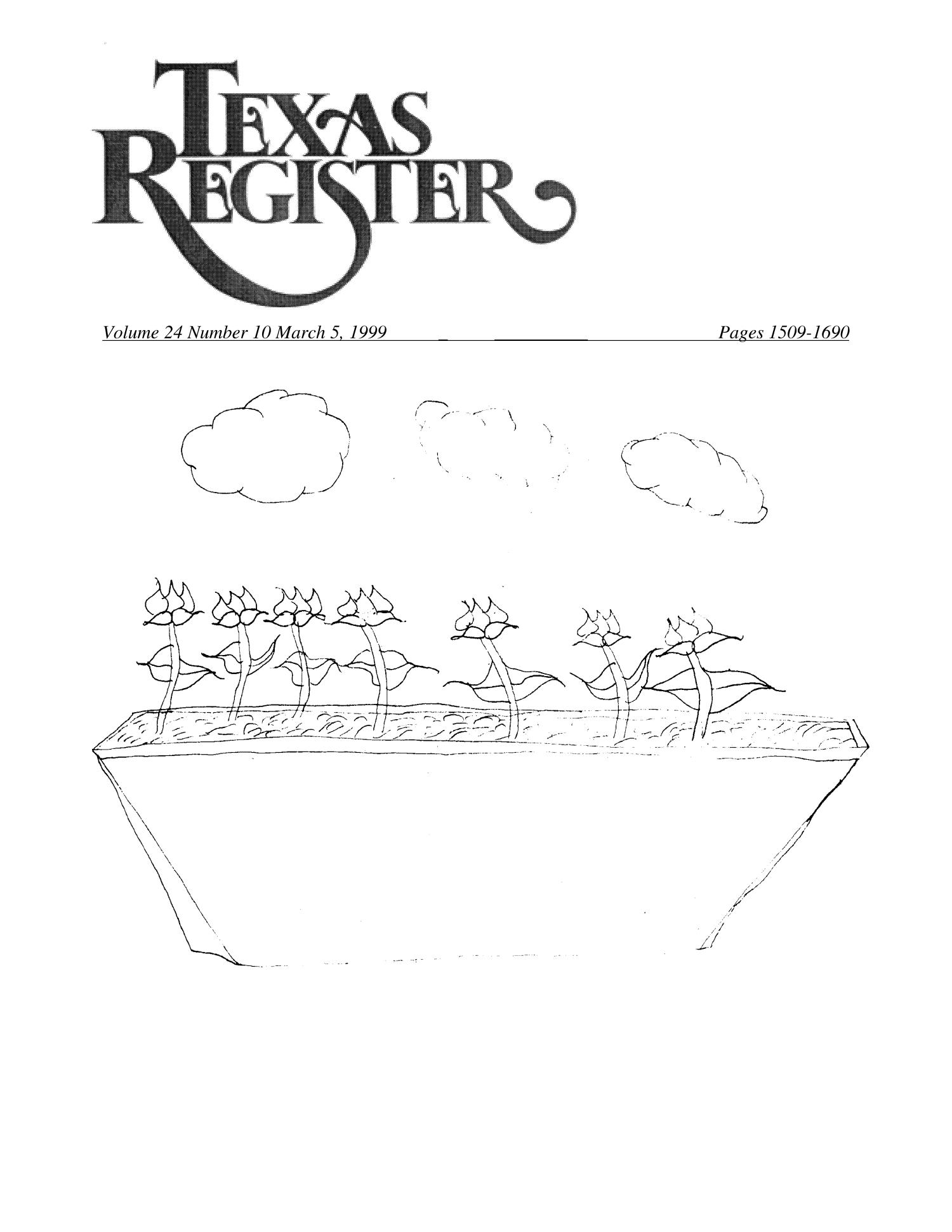 Texas Register, Volume 24, Number 10, Pages 1509-1690, March 5, 1999                                                                                                      1509